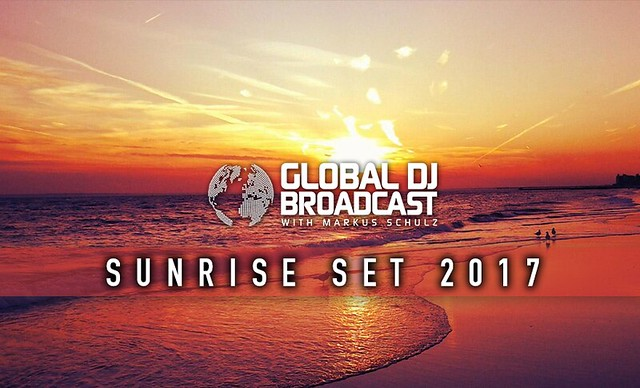 Markus Schulz - Global DJ Broadcast Sunrise Set 2017 [Trance, Progressive]