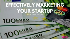 How can I effectively market my start up for investors?