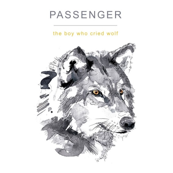 Passenger - The Boy Who Cried Wolf