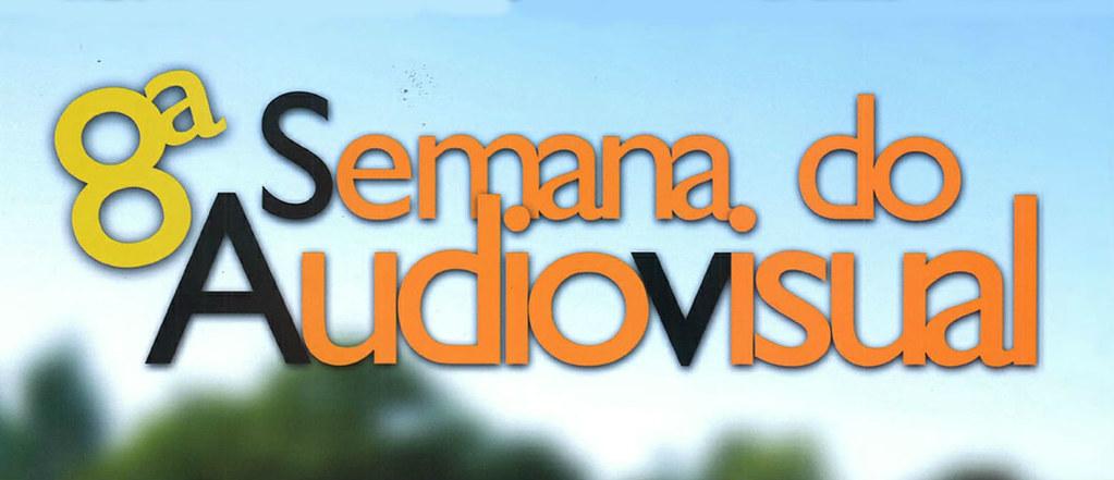 8ª Semana do Audiovisual