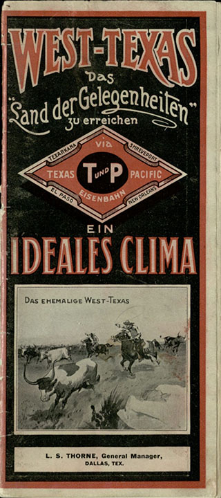 "West-Texas: Das ""Land der Gelegenheiten."" [Dallas, Texas?]: [publisher not identified], [1906?]. Print."