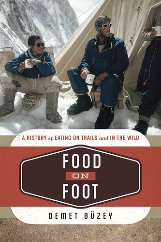 Food on Foot: A History of Eating on Trails and In the Wild. Author interview with Demet Güzey