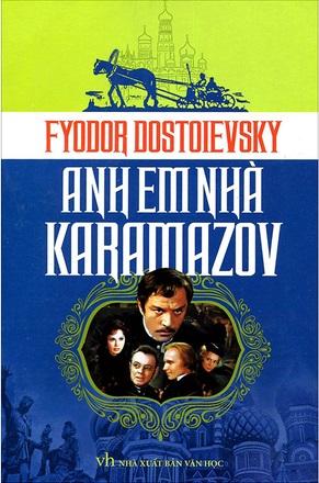 Anh em Nhà Karamazov - Fyodor Mikhailovich Dostoevsky