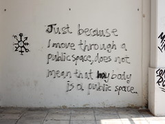Just because I move through a public space doesn't mean that my body is a public space