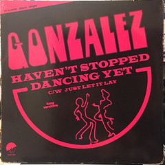 GONZALEZ:HAVEN'T STOPPED DANCEING YET(JACKET A)