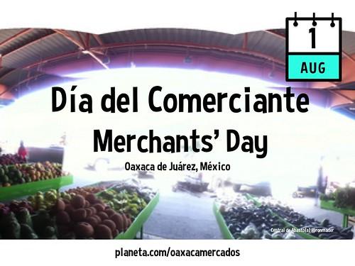 August 1 is Merchants' Day (Día del Comerciante) in Oaxaca
