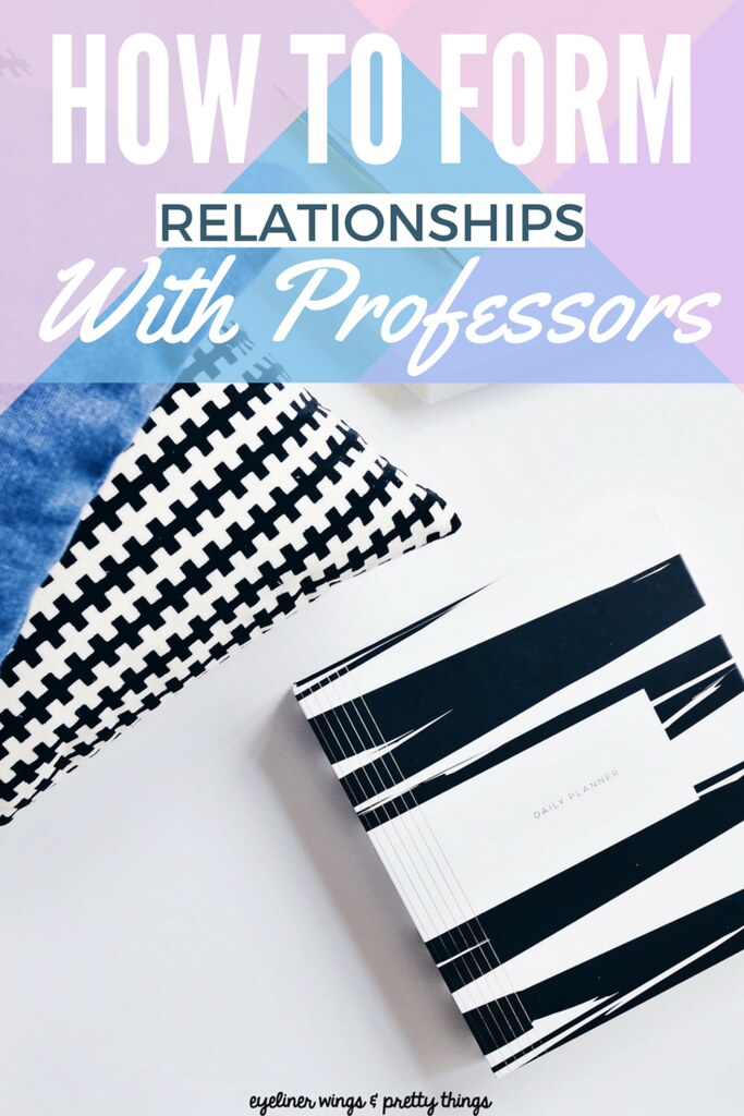 How to Form Relationships with Professors - Making Connections with Professors / ew & pt