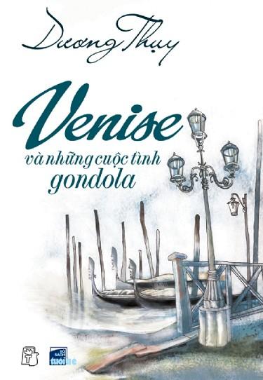 Venise Và Những Cuộc Tình Gondola - Dương Thụy