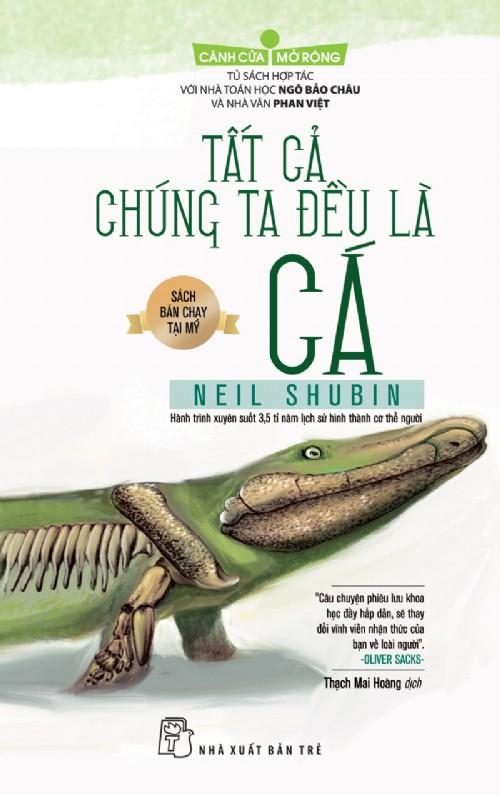 Tất Cả Chúng Ta Đều Là Cá - Neil Shubin
