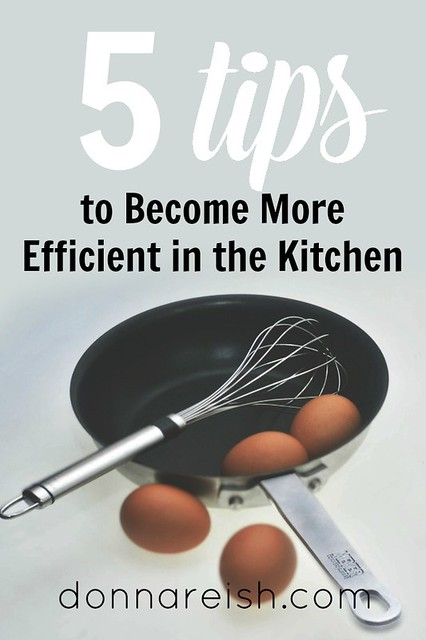 5 Tips to Become More Efficient in the Kitchen