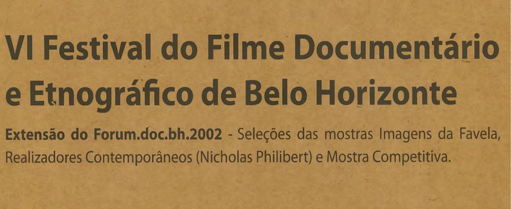6º Festival do Fime Documentário Etnográfico de Belo Horizonte - Forum.doc.bh.2002