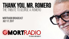 MORTradio Broadcast, July 17, 2017-The Tribute to George A. Romero