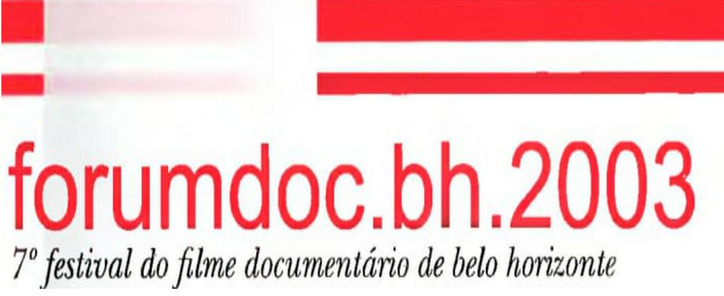 7º Festival do Fime Documentário Etnográfico de Belo Horizonte - 7º Forumdoc.bh.2003
