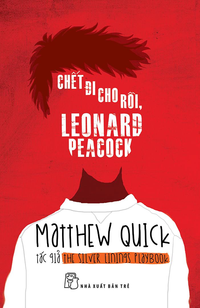 Chết Đi Cho Rồi, Leonard Peacock - Matthew Quick