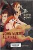 David Wong, John muere al final