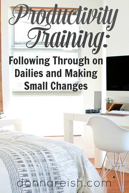 Productivity Training Following Through on Dailies and Making Small Changes (Video & Outline!)