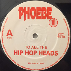 PHOEBE ONE:TO ALL THE HIP HOP HEADS(LABEL SIDE-A)