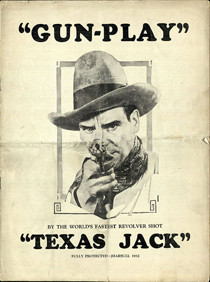 "Sullivan, John H., Jr. ""Gun-play"" by the World's Fastest Revolver Shot ""Texas Jack."" [United States]: [publisher not identified], [between 1932 and 1937]. Print."