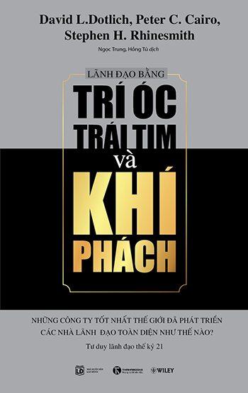 Trí Óc, Trái Tim và Khí Phách - David L. Dotlich & Peter C. Cairo & Stephen H. Rhinesmith