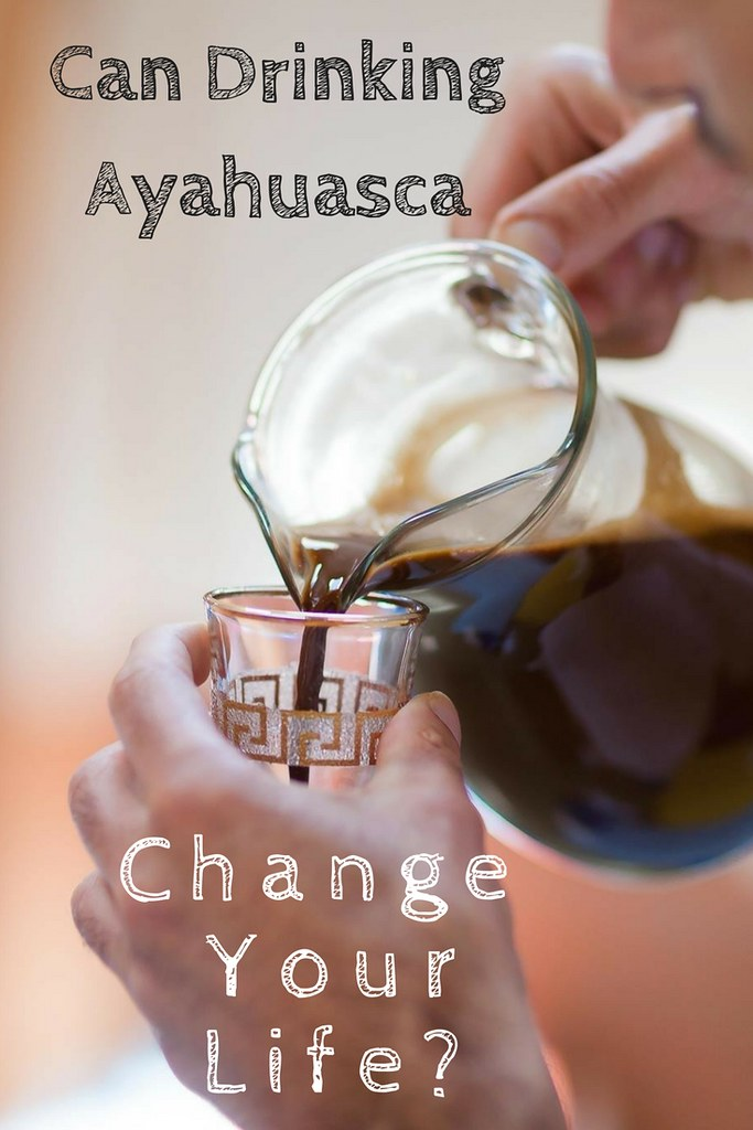 Can Drinking Ayahuasca Change Your Life?