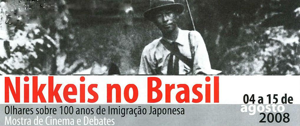 Nikkeis no Brasil - Olhares sobre 100 anos de Imigraçao Japonesa