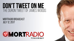 MORTradio Broadcast, July 12, 2017-The Duron Tweet of James Wood