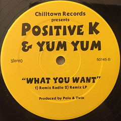 POSITIVE K & YUM YUM:WHAT YOU WANT(LABEL SIDE-B)