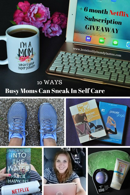 10 Ways Bus Moms Can Sneak In Self Care - + Netflix 6 month subscription giveaway