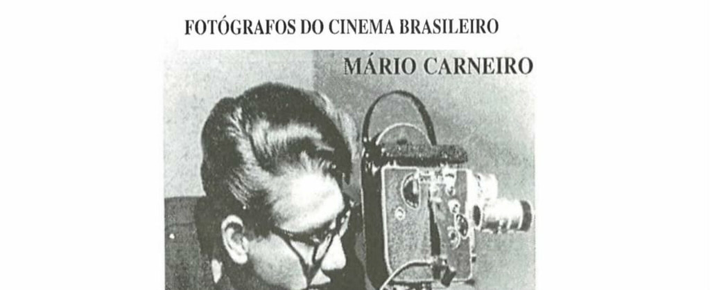 Fotógrafos do Cinema Brasileiro: Mário Carneiro