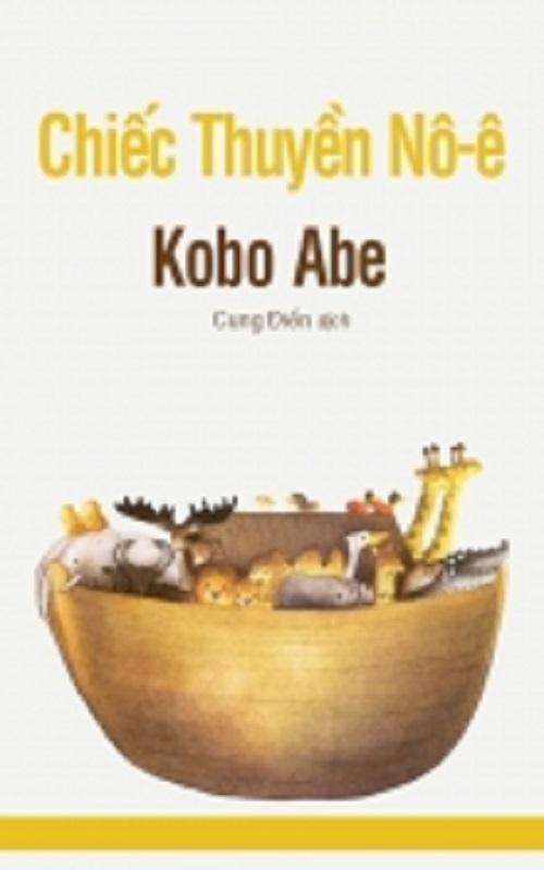Chiếc Thuyền Nô-ê - Kobo Abe