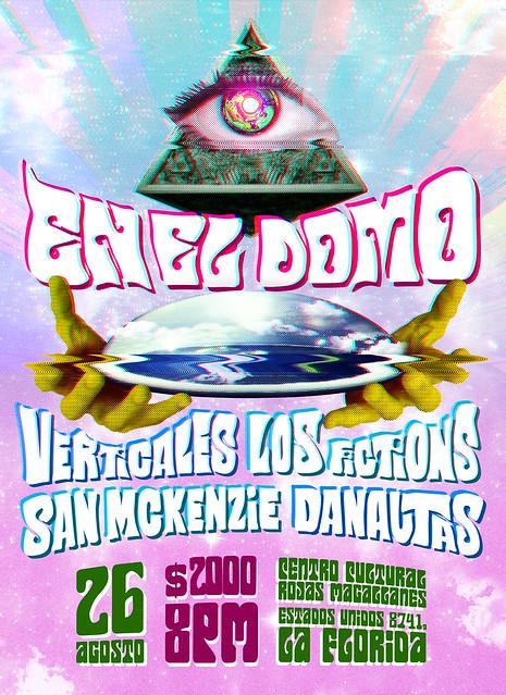 Flyer 26 Agosto En el domo Los Fictions + Danautas + San Mckenzie + Verticales en CCRM 26 agosto
