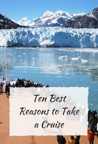 Ten Best Reasons to Take a Cruise