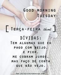 daiaescrevemarisa_goodmorningtuesday