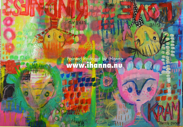 Painted Postcards | Kindness and Love paintings (Photo and art by Hanna Andersson a.k.a. iHanna, Sweden) #mailart