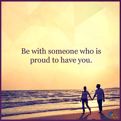 Be with someone...