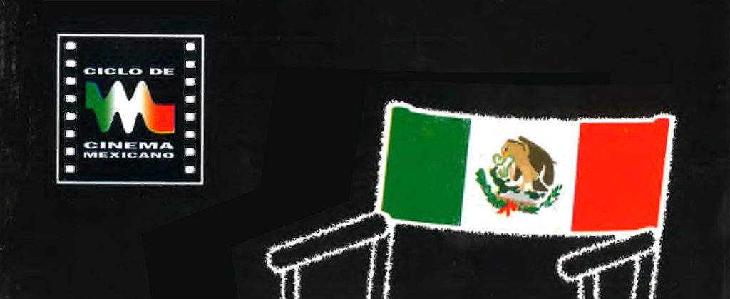Ciclos de Cinema Mexicano: Novos Realizadores Mexicanos