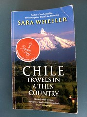 Chile: Travels In A Thin Country - Sara Wheeler