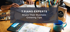 Piano Experts Share Their Pinao Business Growing Tips