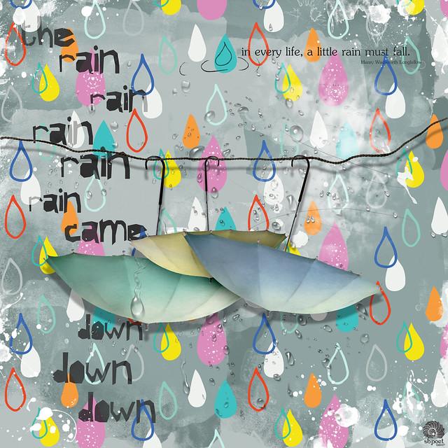 RAIN CAME DOWN