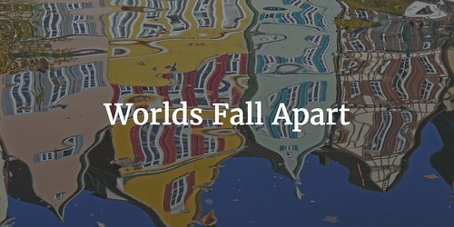 Worlds Fall Apart