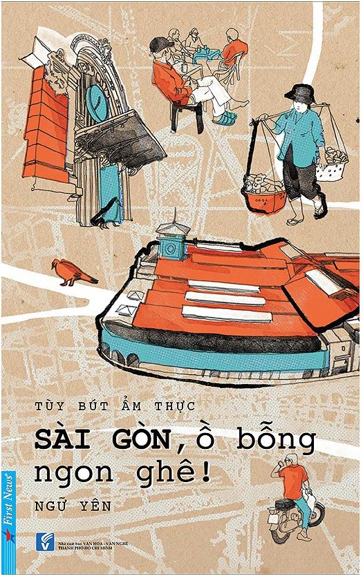Sài Gòn, Ồ Bỗng Ngon Ghê | Ngữ Yên