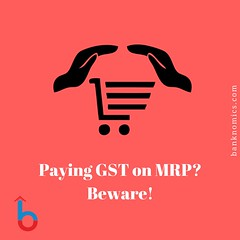Are you paying GST after paying MRP ? Beware!
