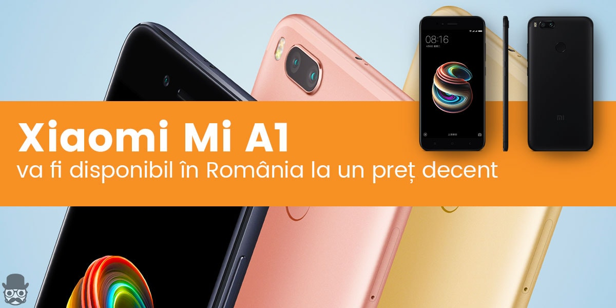 Xiaomi Mi A1 cu Android stock va fi disponibil in Romania 140