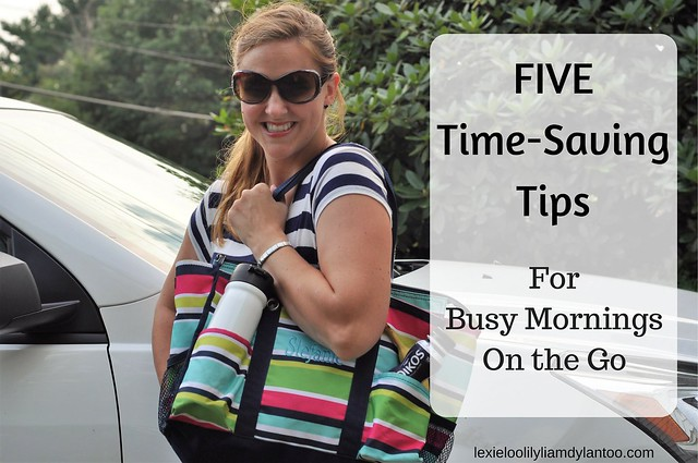 Five Time-Saving Tips for Busy Mornings On The Go