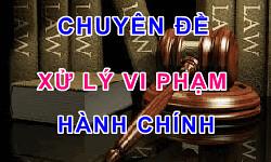 CHUYEN DE XU LY VI PHAM HANH CHINH