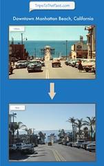 Manhattan Beach, California through the years.