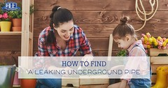 How to Find & Fix Underground Plumbing Leaks