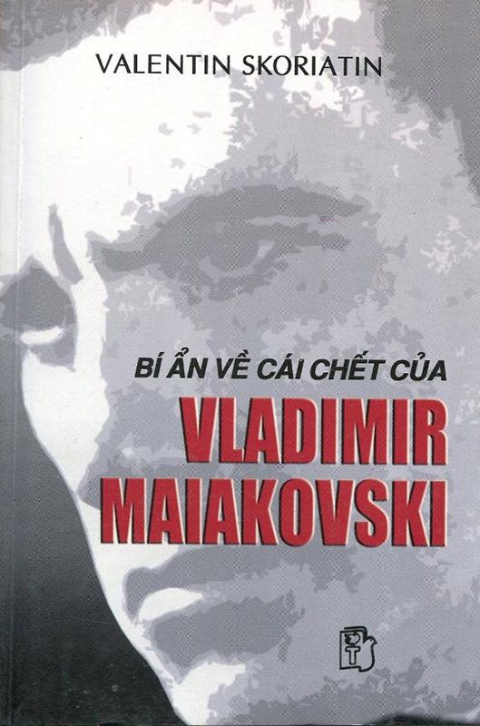 Bí Ẩn Về Cái Chết Của Vladimir Maiakovski - Valentin Skoriatin