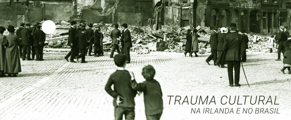 Trauma Cultural na Irlanda e no Brasil