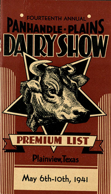 Fourteenth Annual Panhandle-Plains Dairy Show: Premium List. [Plainview, TX]: [publisher not identified], 1941. Print.